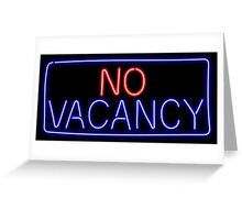 No Vacancy Greeting Card