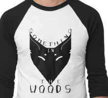Something in the Woods Men's Baseball ¾ T-Shirt
