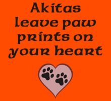 Akitas Leave Paw Prints On Your Heart Kids Clothes
