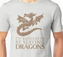 Rather Be Slaying Dragons Unisex T-Shirt