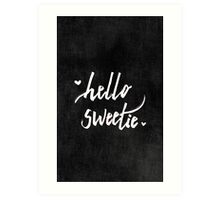 Hello Sweetie Art Print