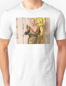Meryl Streep is #BetterThanYou T-Shirt