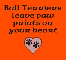 Bull Terriers Leave Paw Prints On Your Heart Kids Clothes