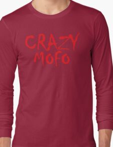 CRAZY MOFO Long Sleeve T-Shirt