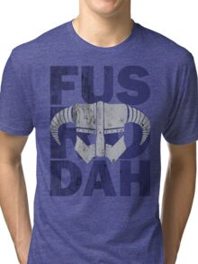 fus ro dah Tri-blend T-Shirt