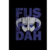 fus ro dah Photographic Print