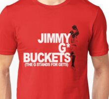 Jimmy G* Buckets Unisex T-Shirt