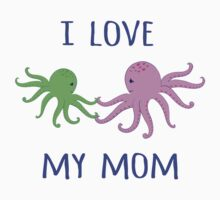 Octopuses. I love my mom. Kids Clothes