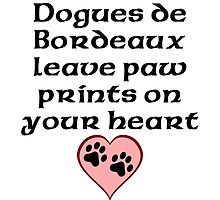 Dogues de Bordeaux Leave Paw Prints On Your Heart by kwg2200
