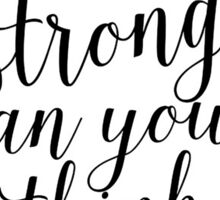 Inspirational Black and White Calligraphy Typography Quote Text Stronger Than You Think Sticker