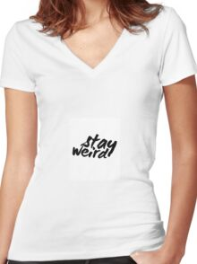 Inspirational Black and White Calligraphy Typography Quote Text Stay Weird Women's Fitted V-Neck T-Shirt