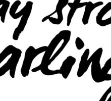 Inspirational Black and White Calligraphy Typography Quote Text Stay Strong Darling Sticker