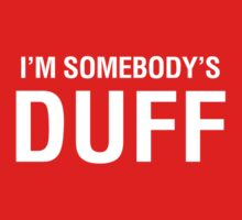 I'm Somebody's Duff by T-Shirt T-Shirt Land