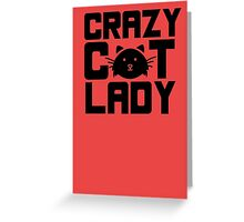 I am a crazy cat lady! I love cats Greeting Card