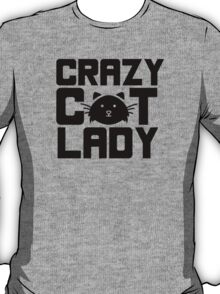 I am a crazy cat lady! I love cats T-Shirt