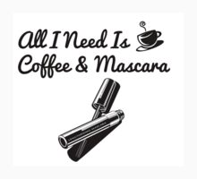All I need is Coffee and Mascara  by makeup24x7