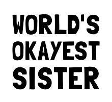 Worlds Okayest Sister by AmazingMart