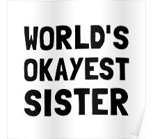 Worlds Okayest Sister Poster
