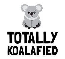 Totally Koalafied by AmazingMart