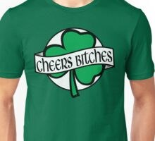 Cheers Bitches Unisex T-Shirt