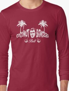 Coconut Bangers Ball Long Sleeve T-Shirt