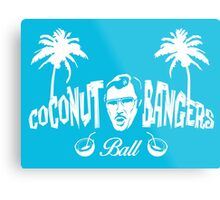 Coconut Bangers Ball Metal Print
