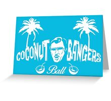Coconut Bangers Ball Greeting Card