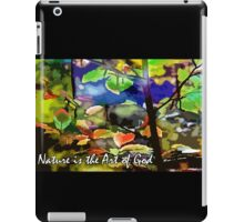Nature is the Art of God iPad Case/Skin