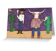 Meanwhile, back on the ranch... II Greeting Card