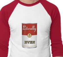 Literally Canned Even Men's Baseball ¾ T-Shirt