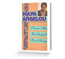 MAYA ANGELOU I KNOW WHY THE CAGED BIRD SINGS Greeting Card