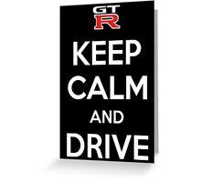 Keep calm and drive gtr Greeting Card