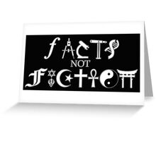 Facts not Fiction  Greeting Card