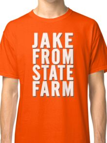 Jake From State Farm Classic T-Shirt