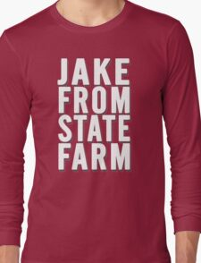 Jake From State Farm Long Sleeve T-Shirt