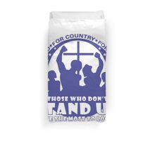 Those Who Don't Stand Up Have The Most To Loose! - In Blue Duvet Cover
