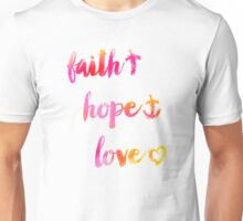 Faith Hope and Love Unisex T-Shirt