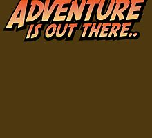 Adventure Is Out There by themarvdesigns