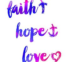 Faith Hope and Love 02 by noondaydesign