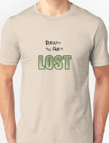 I want to get LOST T-Shirt T-Shirt