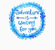 Adventure is waiting for you Unisex T-Shirt