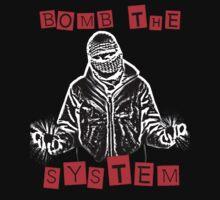BOMB THE SYSTEM by kjezt