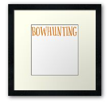 New Sexy Bowhunting T-shirt Framed Print