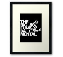 The Big Fun DA Mental Framed Print