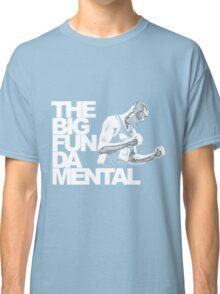 The Big Fun DA Mental Classic T-Shirt