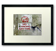 No Barking Framed Print