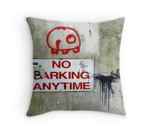 No Barking Throw Pillow