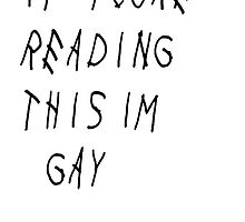 If you're reading this I'm gay by Josee  Whitley