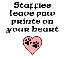 Staffies Leave Paw Prints On Your Heart by kwg2200