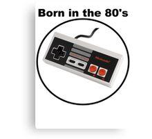 Born in the 80's Canvas Print